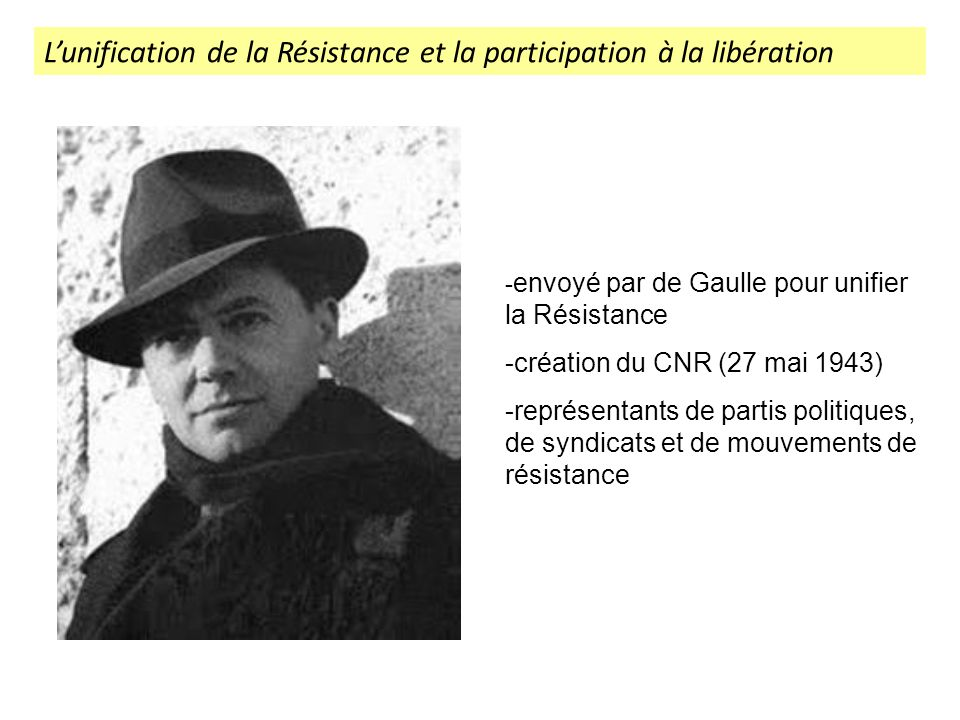 L'unification de la Résistance et la participation à la libération