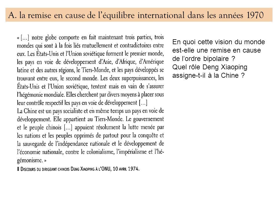 A. la remise en cause de l'équilibre international dans les années 1970