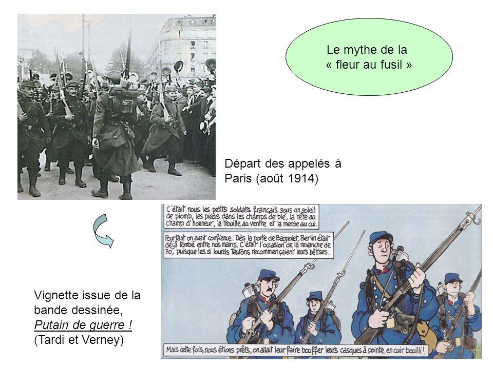 Le mythe de la « fleur au fusil » Départ des appelés à Paris (août 1914) Vignette issue de la bande dessinée, Putain de guerre .