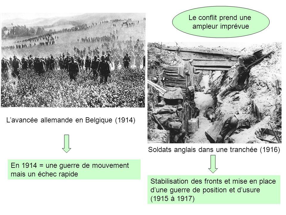 Le conflit prend une ampleur imprévue. L'avancée allemande en Belgique (1914) Soldats anglais dans une tranchée (1916)
