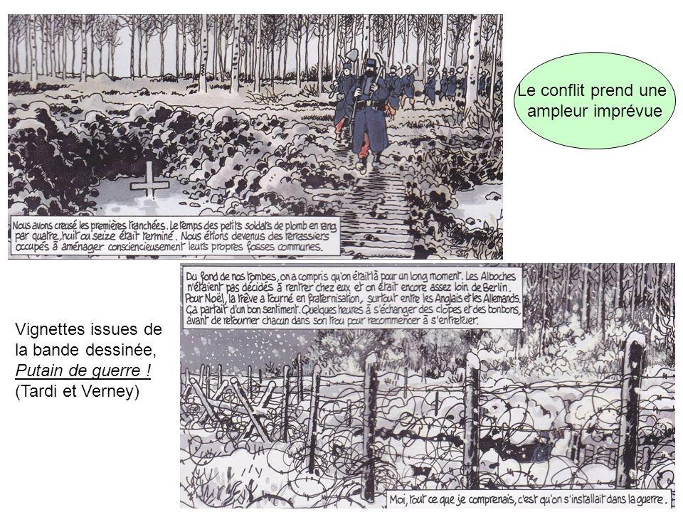 Le conflit prend uneampleur imprévue.Vignettes issues de la bande dessinée, Putain de guerre .