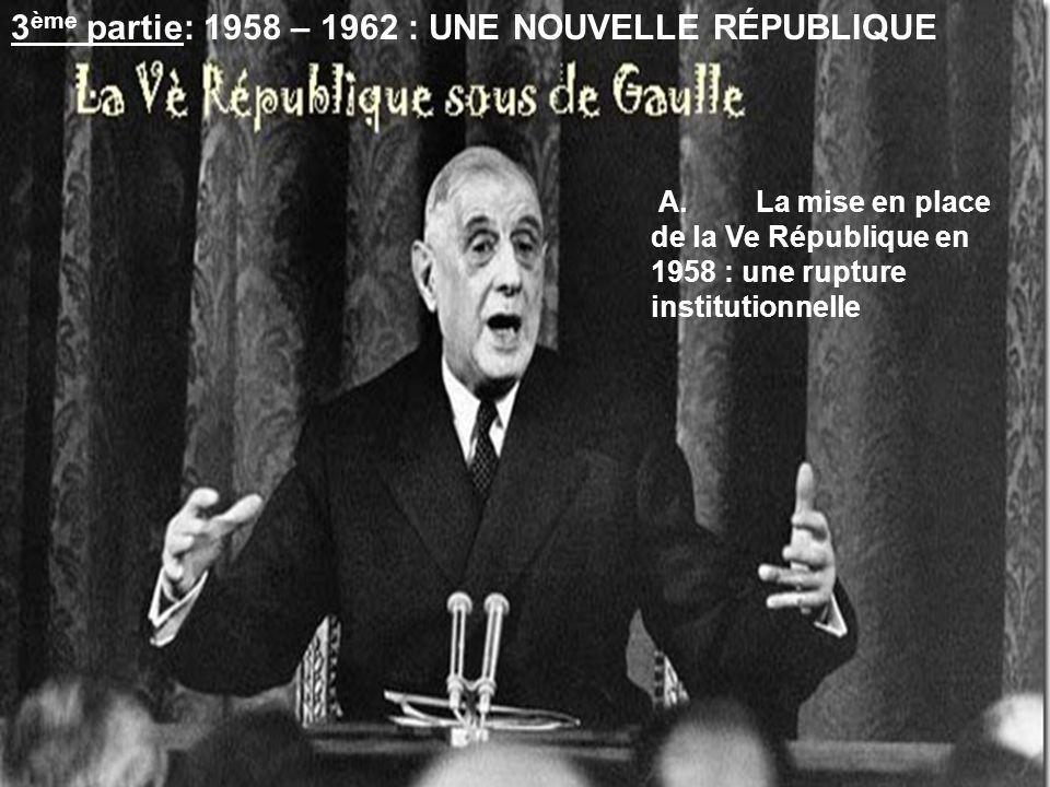 3ème partie: 1958 – 1962 : UNE NOUVELLE RÉPUBLIQUE