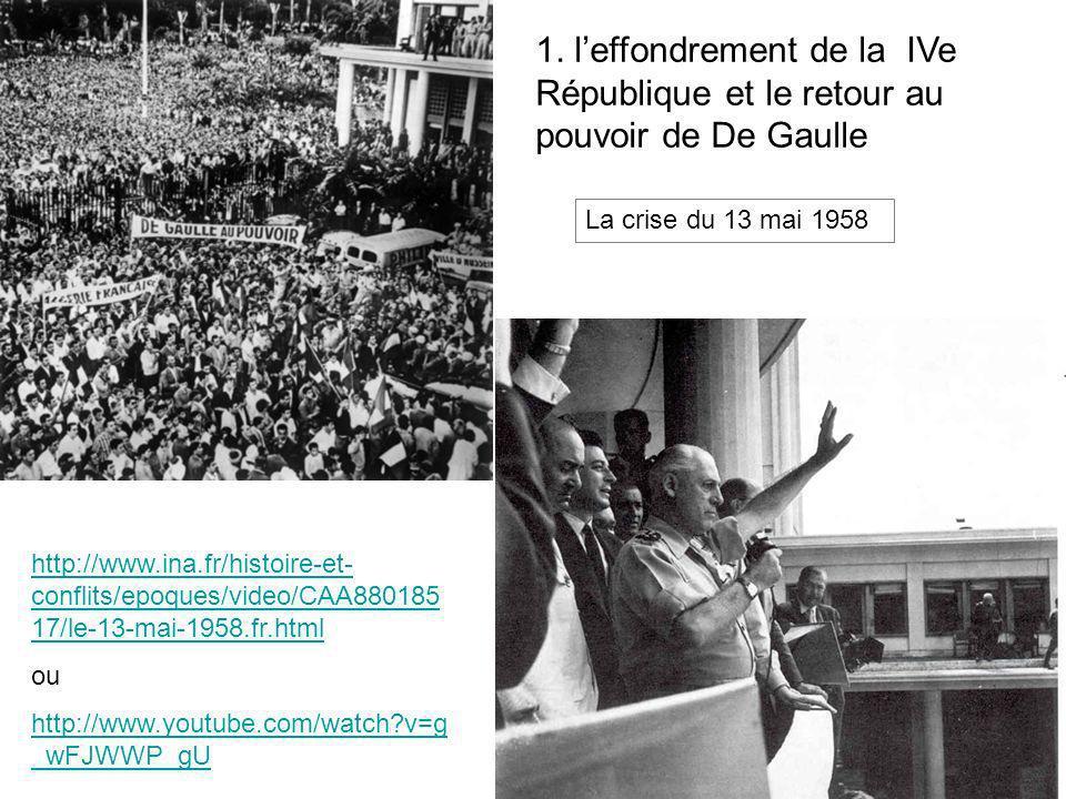1. l'effondrement de la IVe République et le retour au pouvoir de De Gaulle