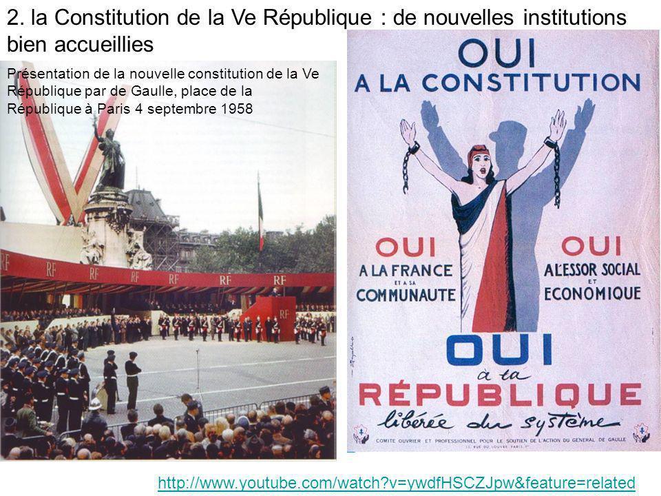 2. la Constitution de la Ve République : de nouvelles institutions bien accueillies