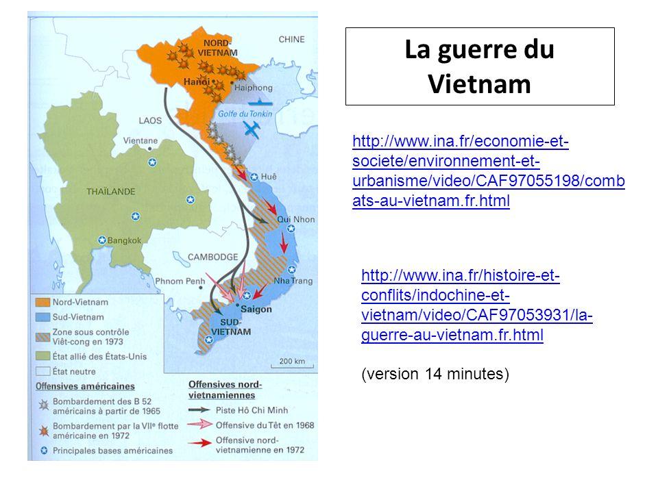 La guerre du Vietnam http://www.ina.fr/economie-et-societe/environnement-et-urbanisme/video/CAF97055198/combats-au-vietnam.fr.html.
