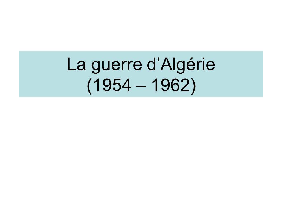 La guerre d'Algérie (1954 – 1962)