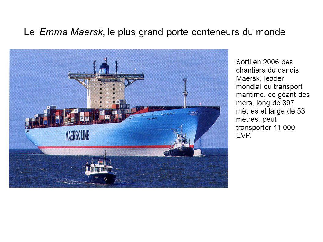 Le Emma Maersk, le plus grand porte conteneurs du monde