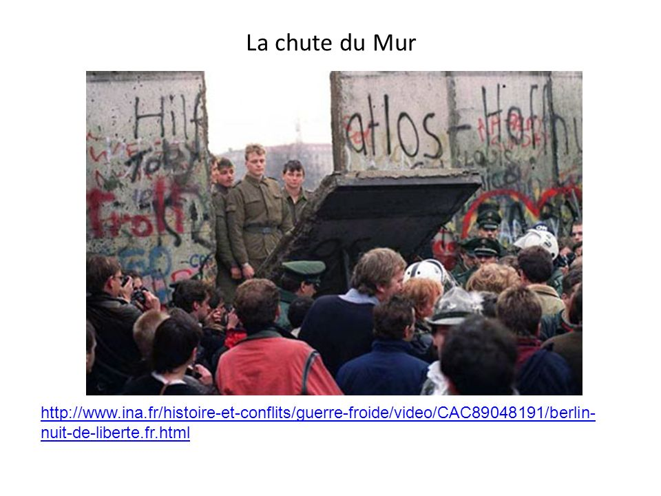 La chute du Mur http://www.ina.fr/histoire-et-conflits/guerre-froide/video/CAC89048191/berlin-nuit-de-liberte.fr.html.