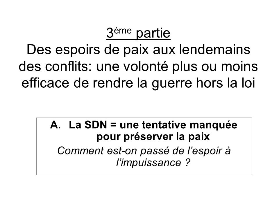 La SDN = une tentative manquée pour préserver la paix