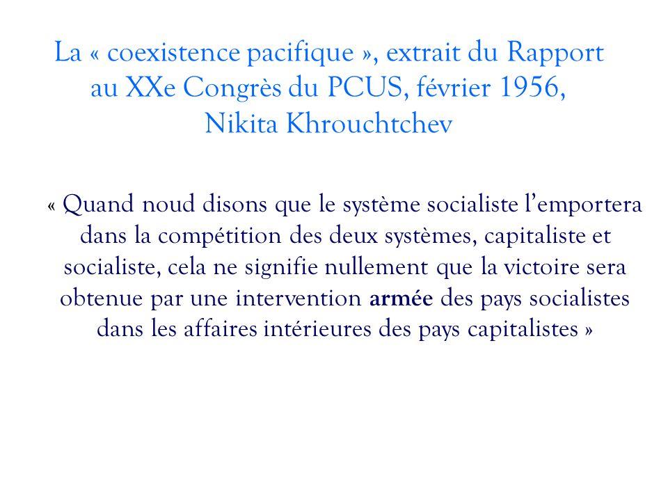 La « coexistence pacifique », extrait du Rapport au XXe Congrès du PCUS, février 1956, Nikita Khrouchtchev