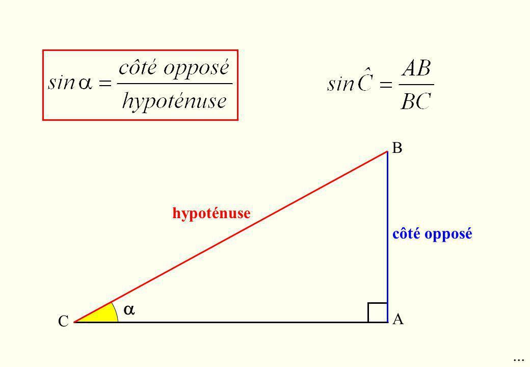 B hypoténuse côté opposé  C A ...