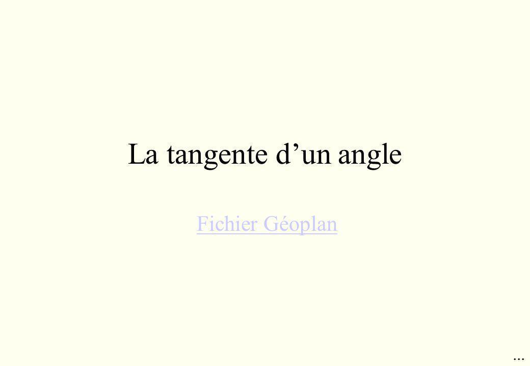 La tangente d'un angle Fichier Géoplan ...