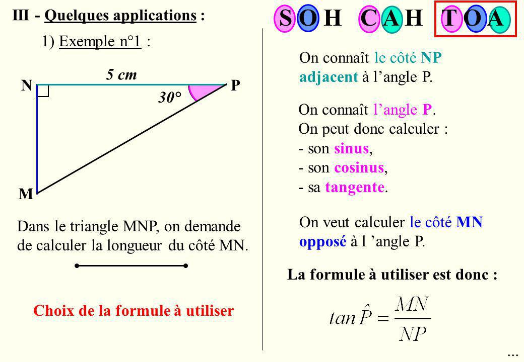S O H C A H T O A III - Quelques applications : 1) Exemple n°1 :