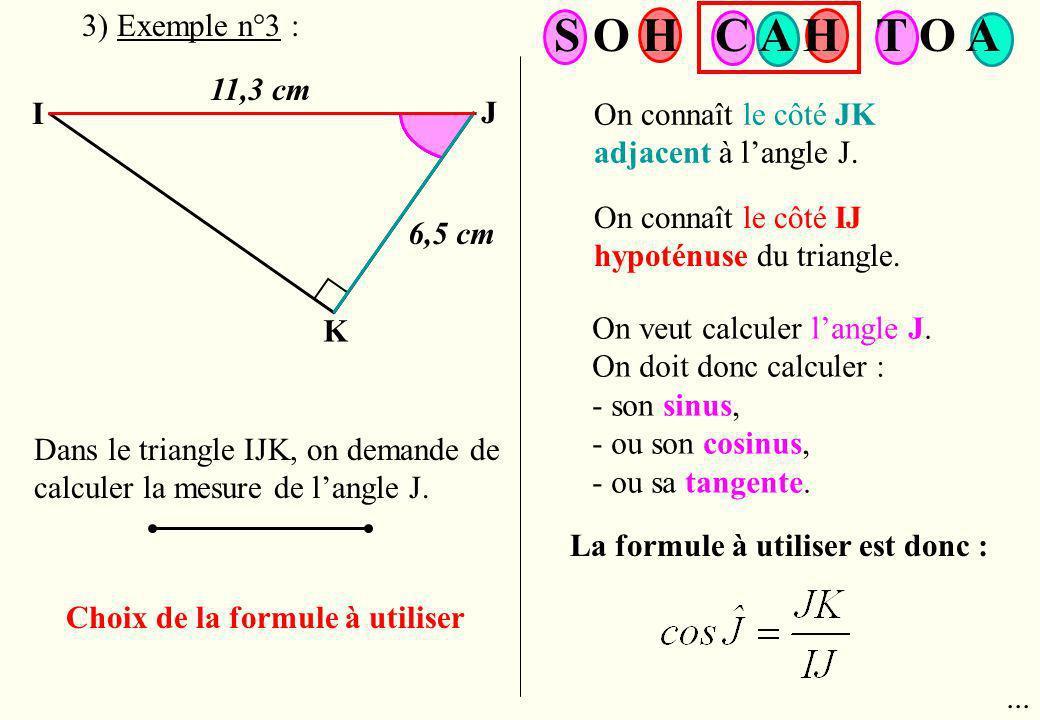 S O H C A H T O A 3) Exemple n°3 : 11,3 cm I J