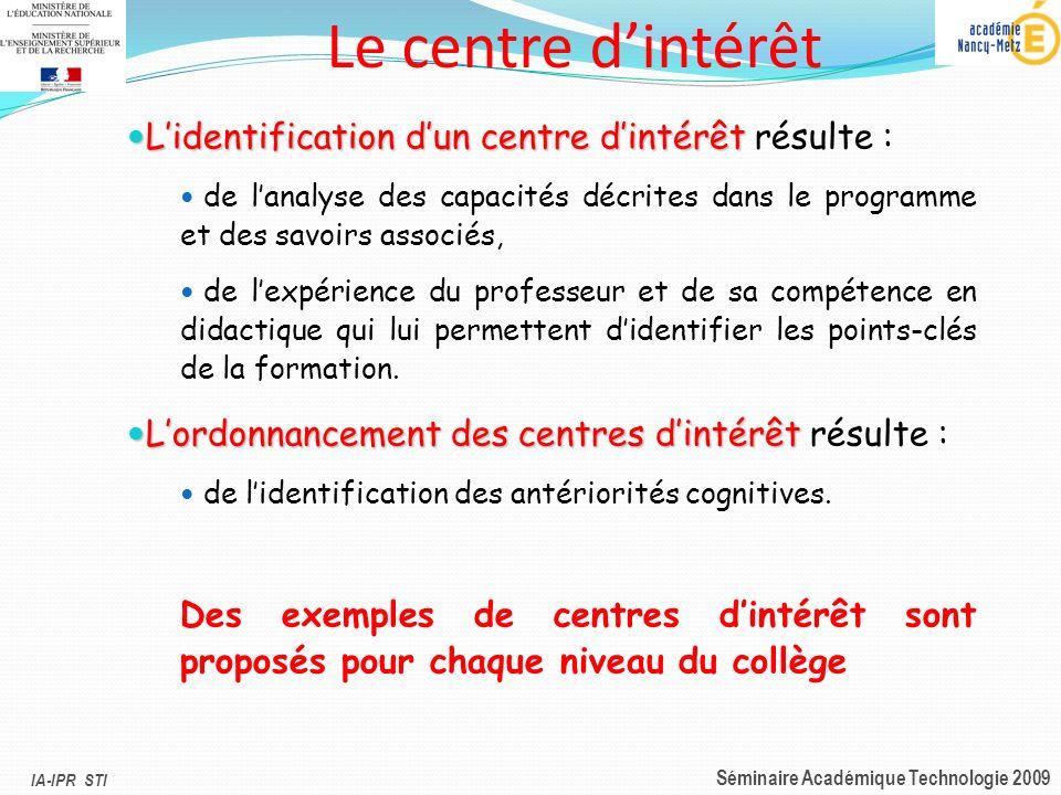 Le centre d'intérêt L'identification d'un centre d'intérêt résulte :