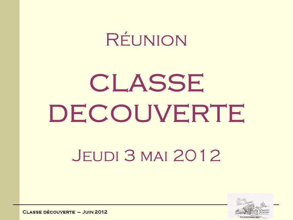 Réunion CLASSE DECOUVERTE Jeudi 3 mai 2012