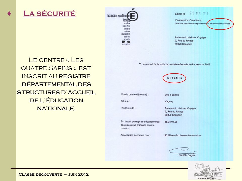 Le centre « Les quatre Sapins » est inscrit au registre départemental des structures d'accueil de l'éducation nationale.