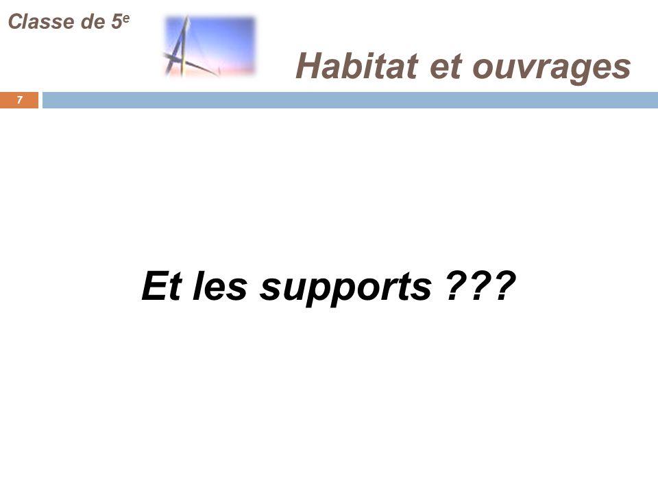 Classe de 5e Habitat et ouvrages Et les supports FJ :