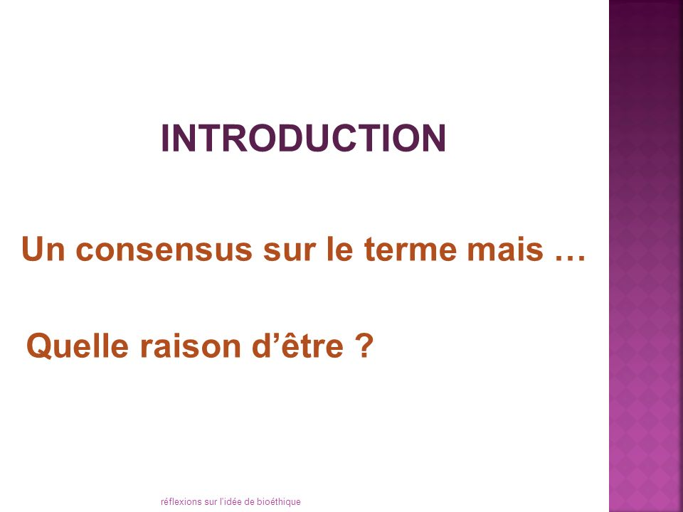 INTRODUCTION Un consensus sur le terme mais … Quelle raison d'être