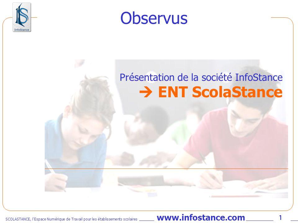 Observus Présentation de la société InfoStance  ENT ScolaStance
