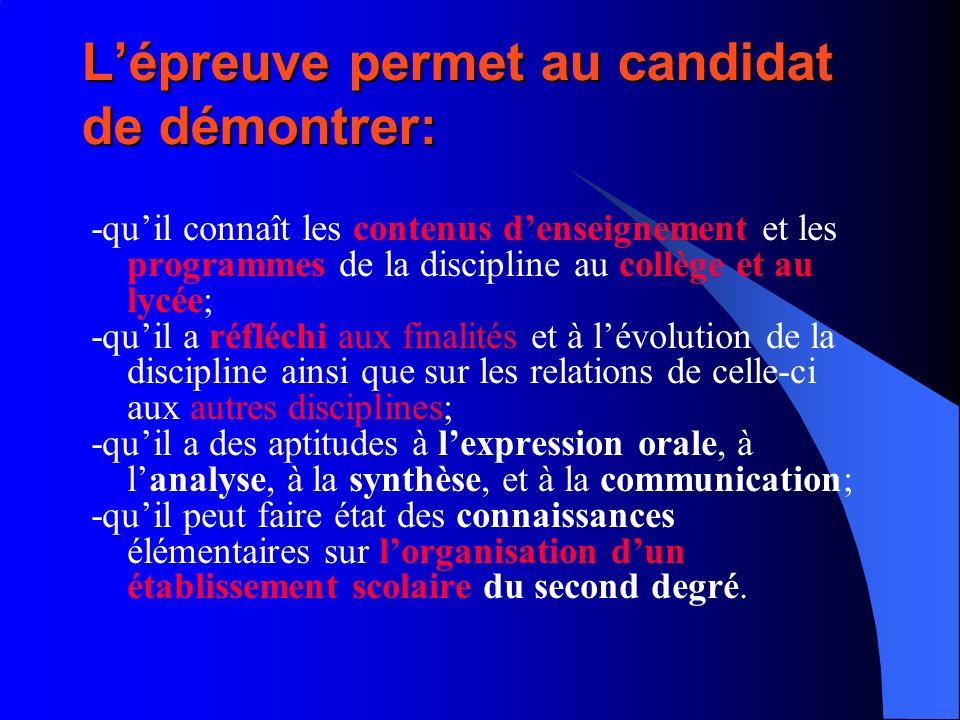 L'épreuve permet au candidat de démontrer: