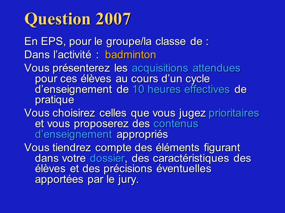 Question 2007 En EPS, pour le groupe/la classe de :