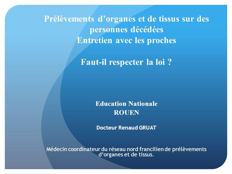 Prélèvements d'organes et de tissus sur des personnes décédées Entretien avec les proches Faut-il respecter la loi