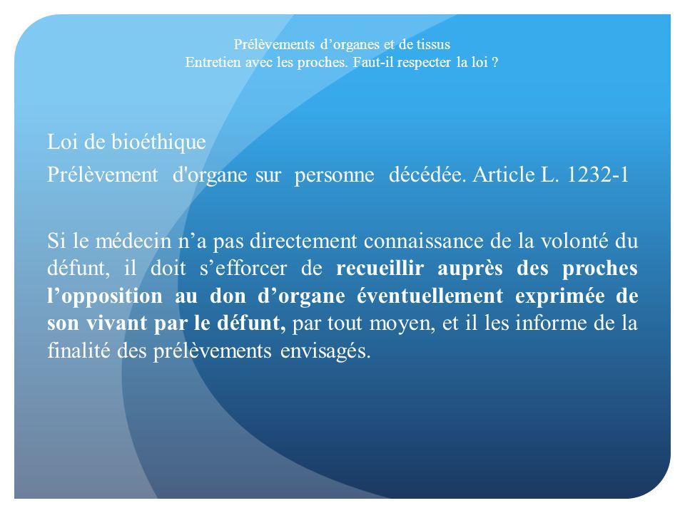 Prélèvement d organe sur personne décédée. Article L. 1232-1