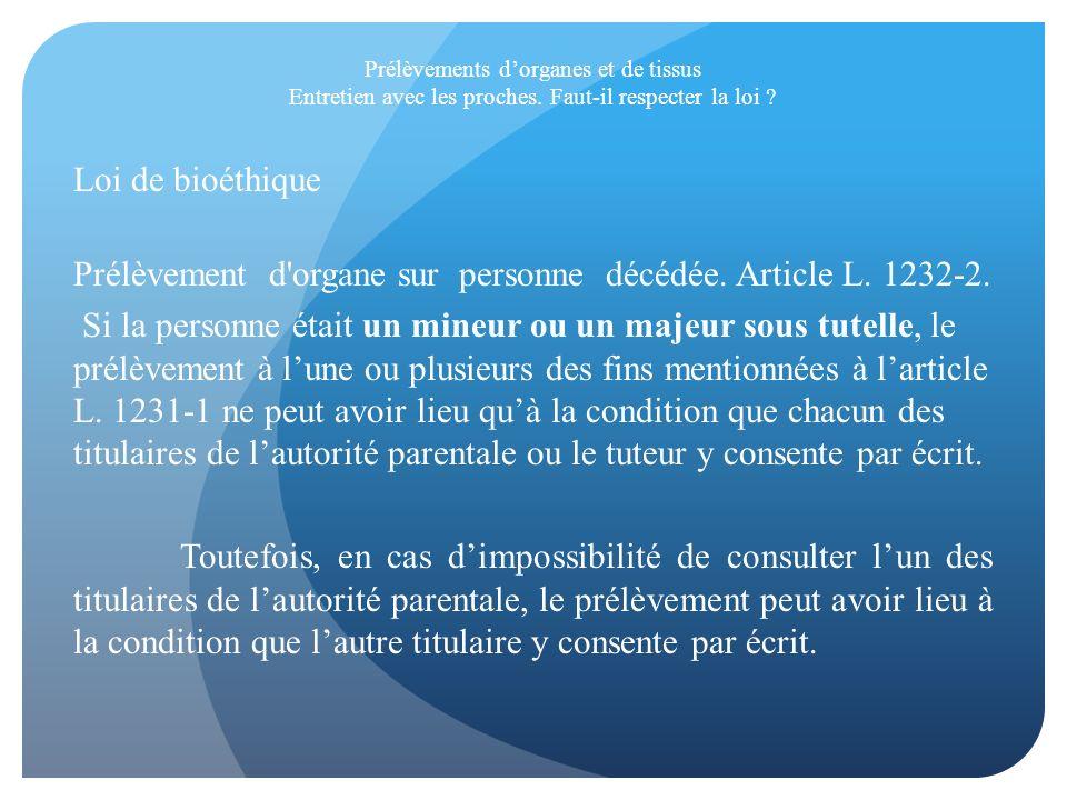 Prélèvement d organe sur personne décédée. Article L. 1232-2.