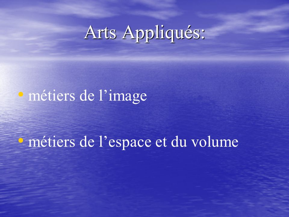 Arts Appliqués: métiers de l'image métiers de l'espace et du volume
