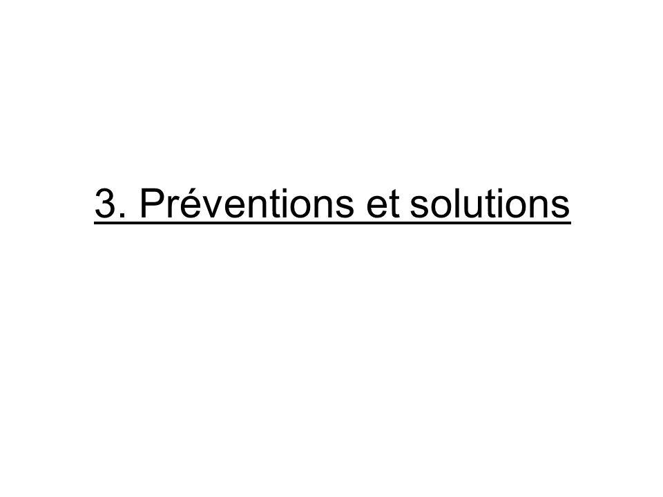 3. Préventions et solutions