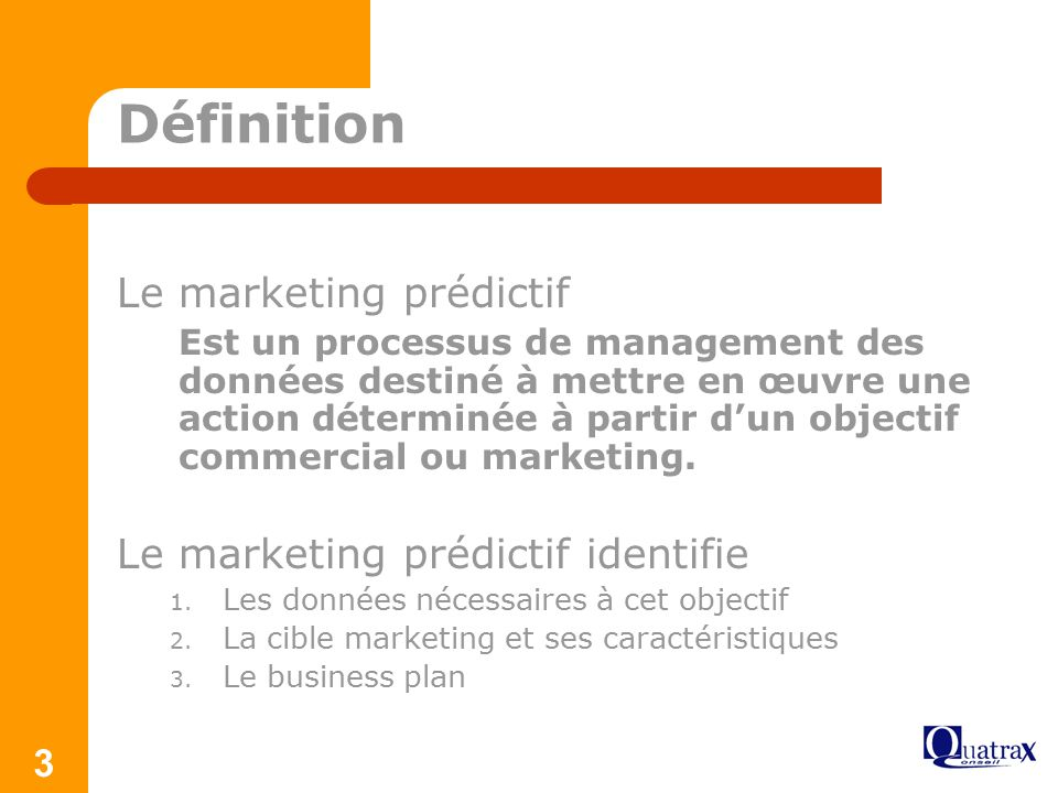 Définition Le marketing prédictif Le marketing prédictif identifie