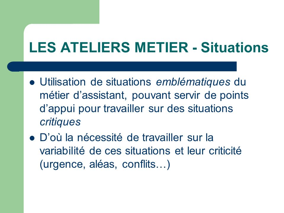 LES ATELIERS METIER - Situations