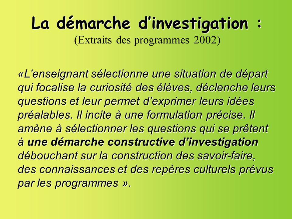 La démarche d'investigation : (Extraits des programmes 2002)