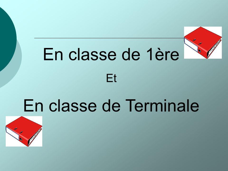 En classe de 1ère Et En classe de Terminale