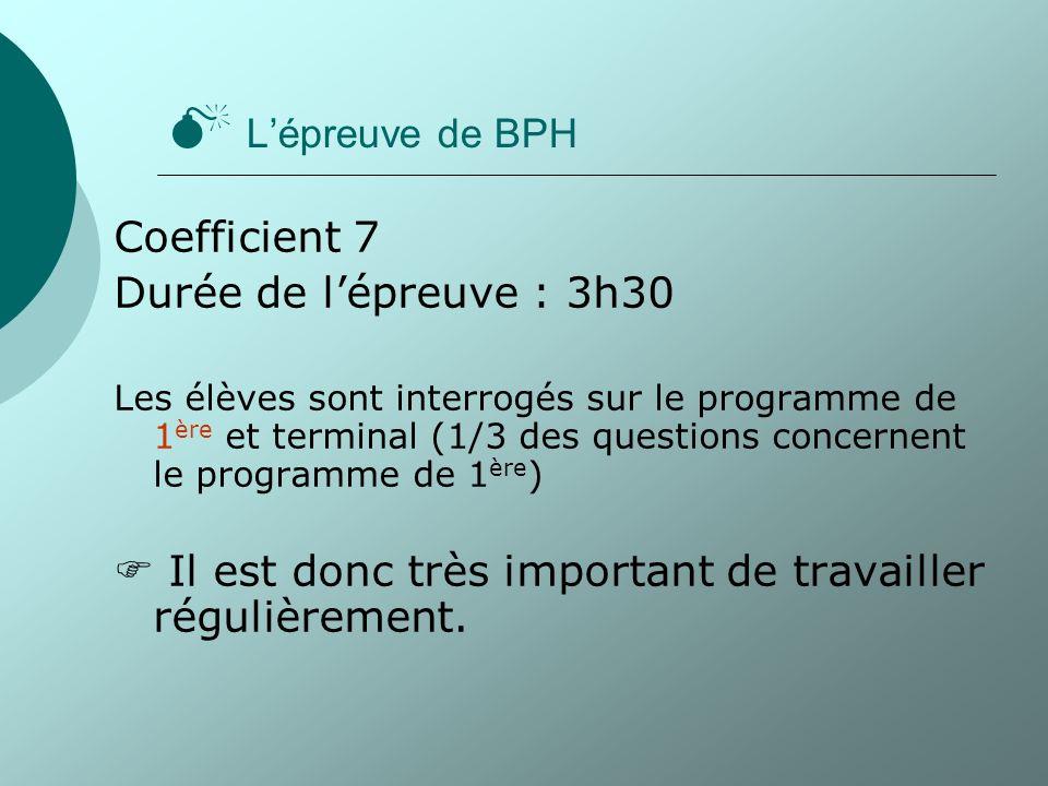  L'épreuve de BPH Coefficient 7 Durée de l'épreuve : 3h30