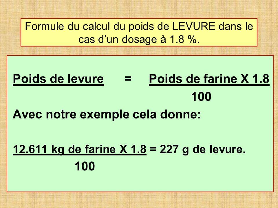 Formule du calcul du poids de LEVURE dans le cas d'un dosage à 1.8 %.