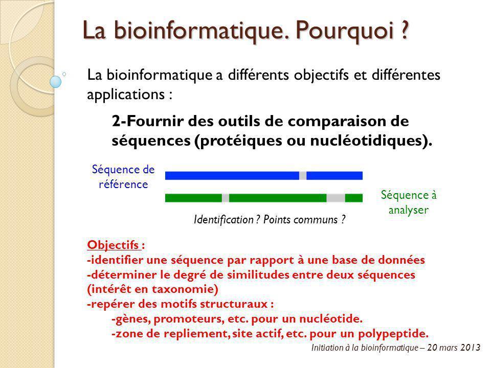 La bioinformatique. Pourquoi