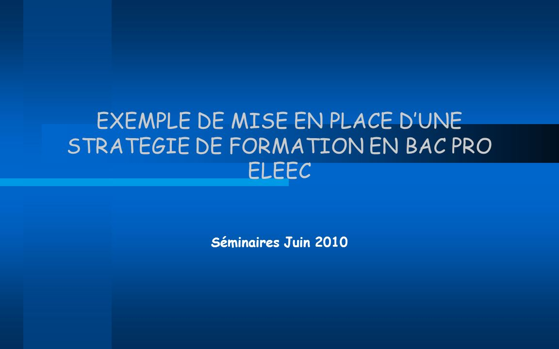 EXEMPLE DE MISE EN PLACE D'UNE STRATEGIE DE FORMATION EN BAC PRO ELEEC