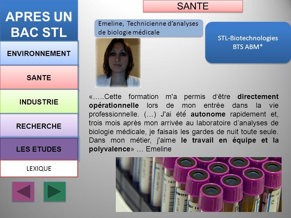 APRES UN BAC STL SANTE. Emeline, Technicienne d'analyses de biologie médicale. STL-Biotechnologies.