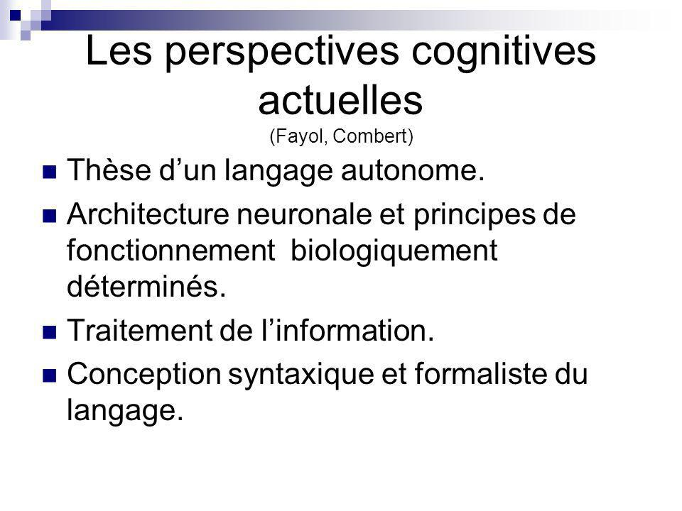 Les perspectives cognitives actuelles (Fayol, Combert)