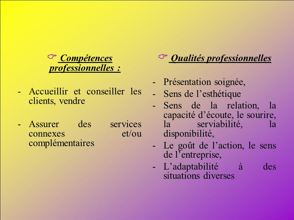 C Compétences professionnelles : C Qualités professionnelles