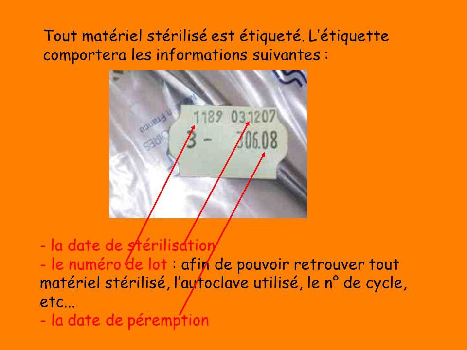 Tout matériel stérilisé est étiqueté