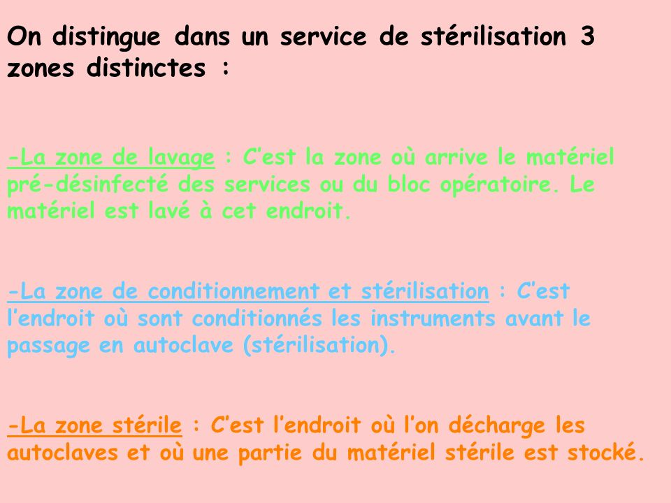 On distingue dans un service de stérilisation 3 zones distinctes :