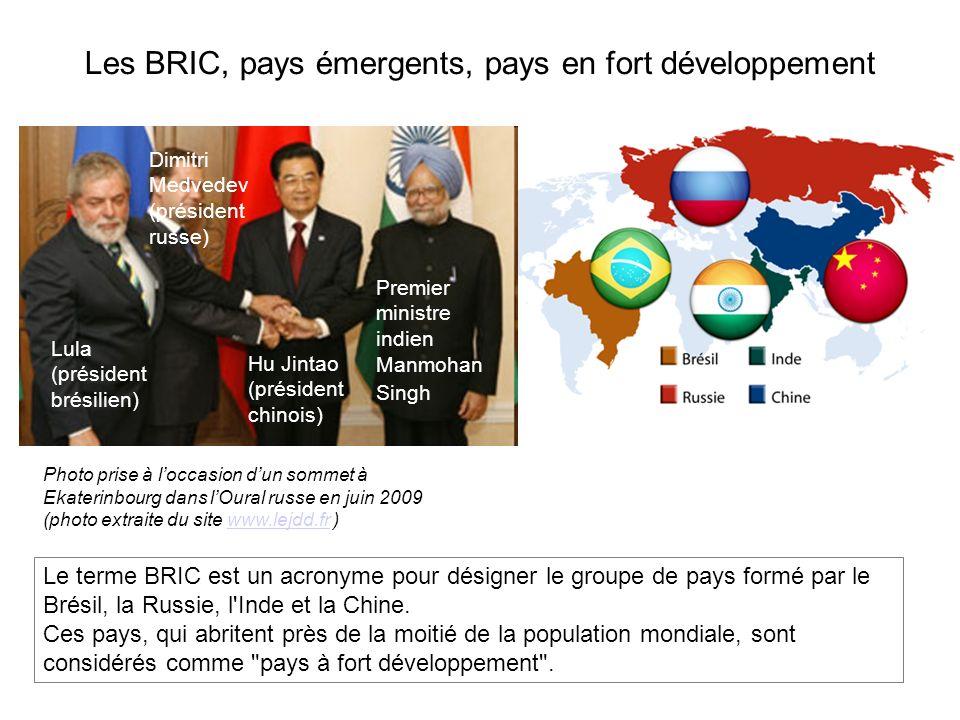 Les BRIC, pays émergents, pays en fort développement