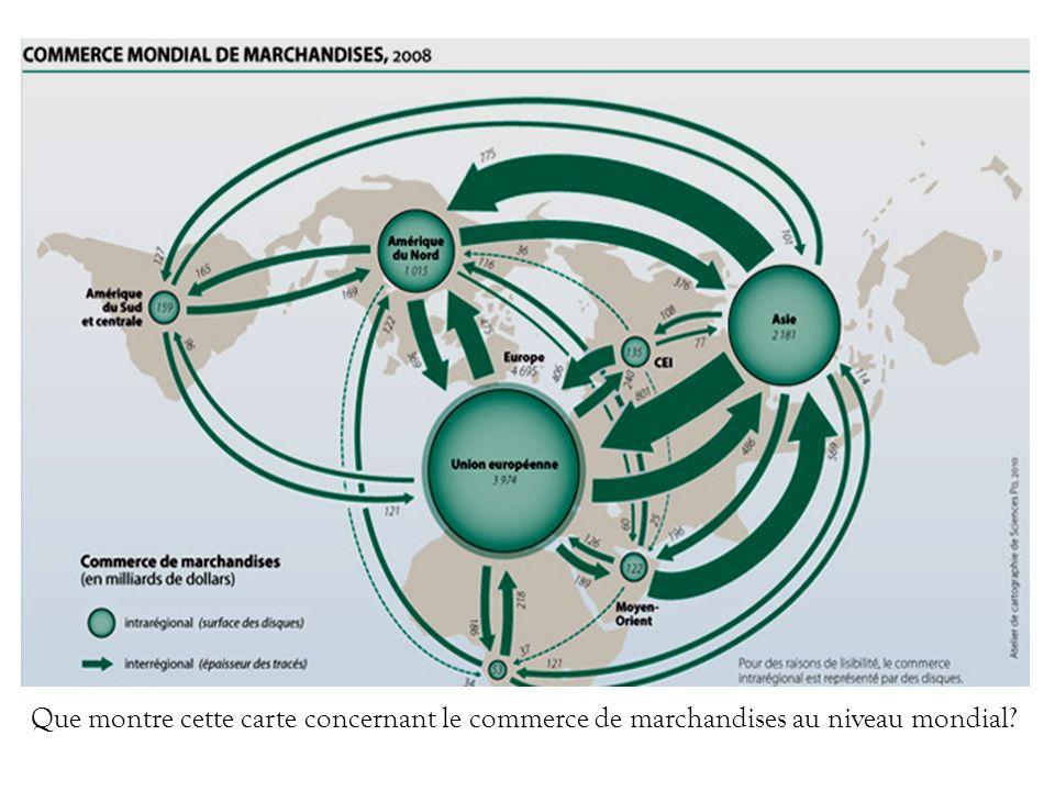 Que montre cette carte concernant le commerce de marchandises au niveau mondial
