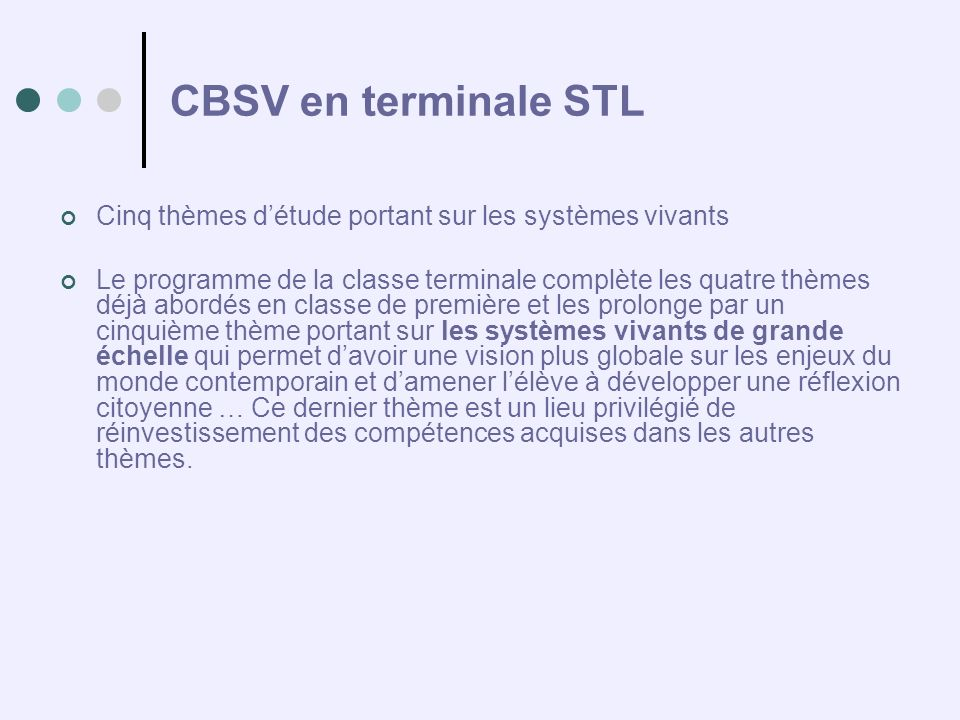 CBSV en terminale STL Cinq thèmes d'étude portant sur les systèmes vivants.
