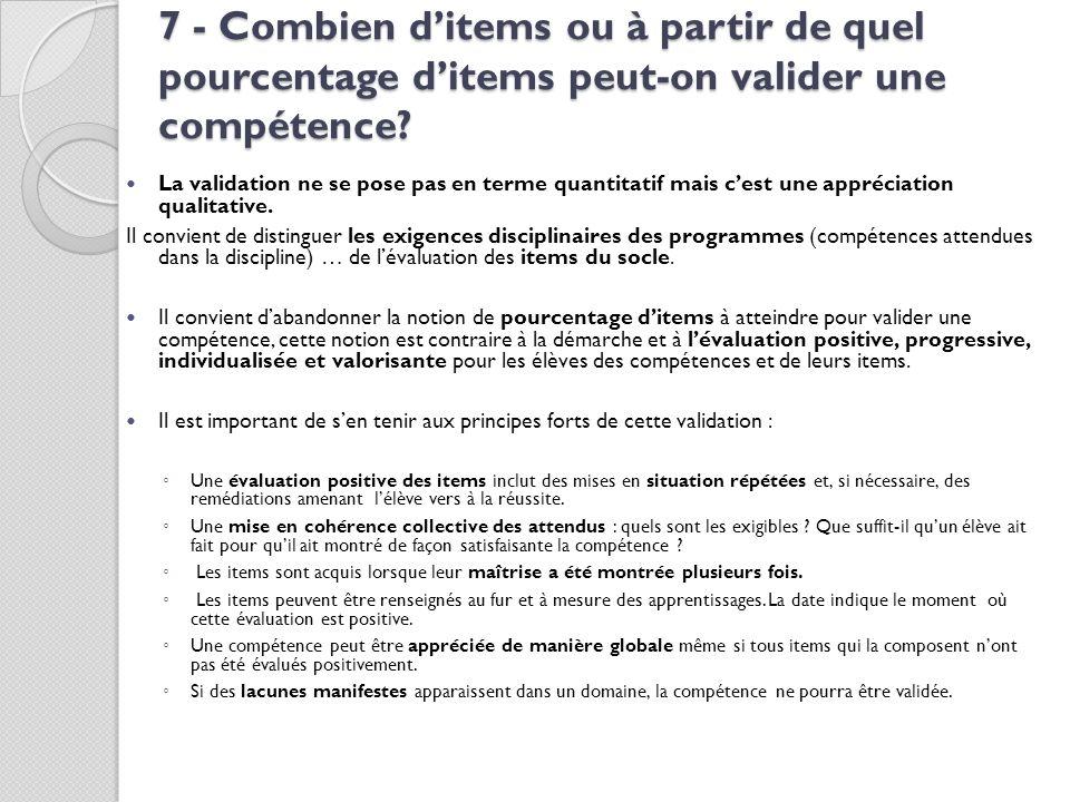 7 - Combien d'items ou à partir de quel pourcentage d'items peut-on valider une compétence