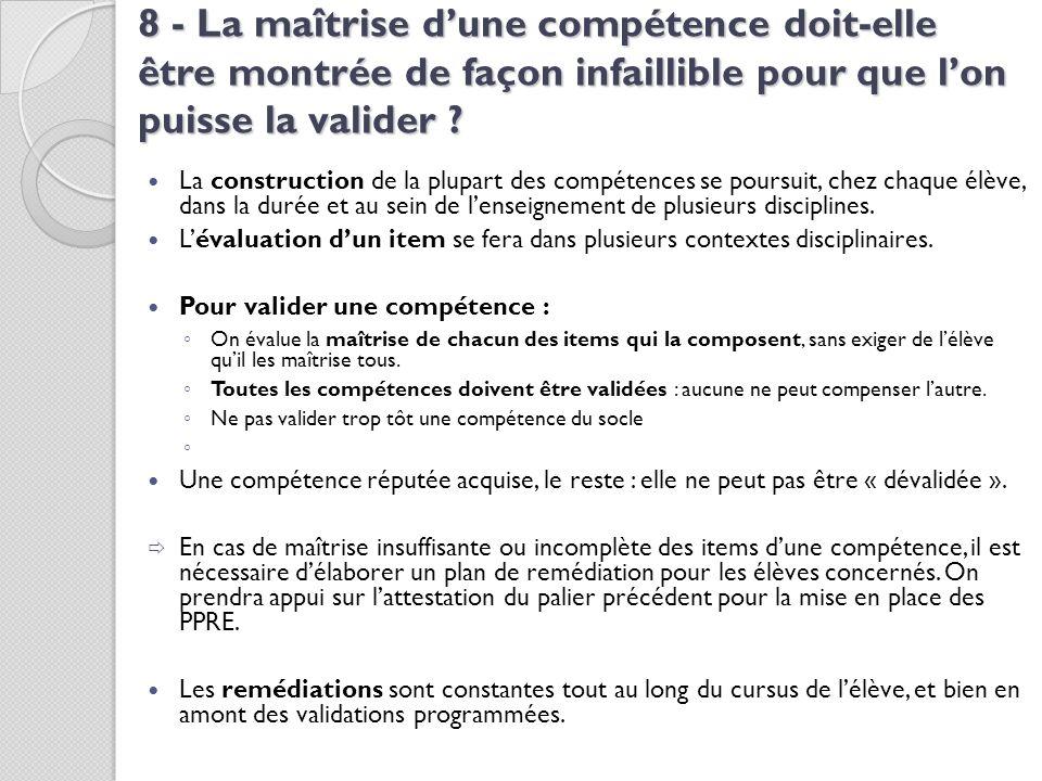 8 - La maîtrise d'une compétence doit-elle être montrée de façon infaillible pour que l'on puisse la valider