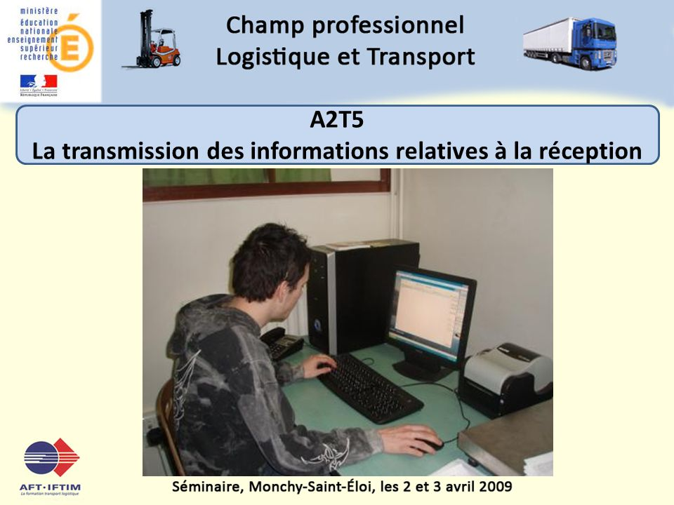 La transmission des informations relatives à la réception